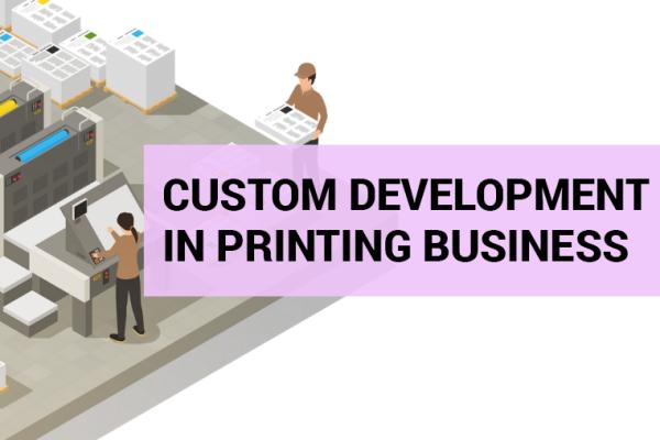 custom development in printing business thumb